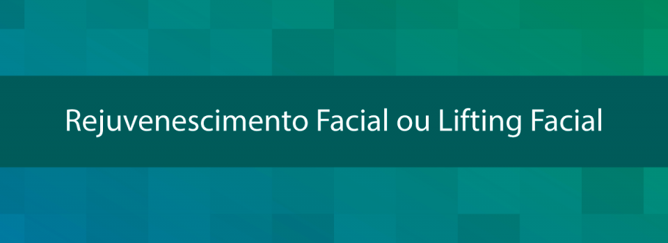 Rejuvenescimento-Facial-ou-Lifting-Facial